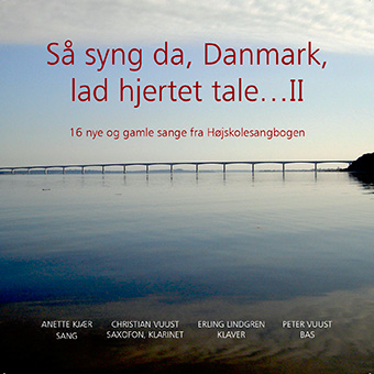 Så syng da, Danmark, lad hjertet tale...II