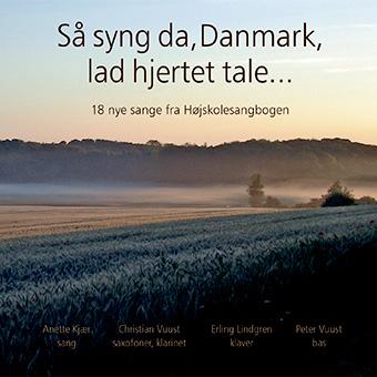 Så syng da, Danmark, lad hjertet tale...